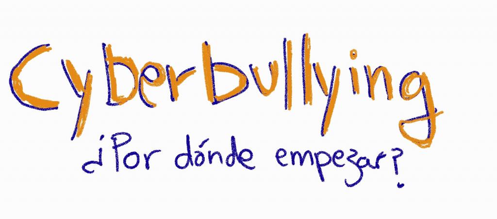 cyberbullying_por dónde empezar