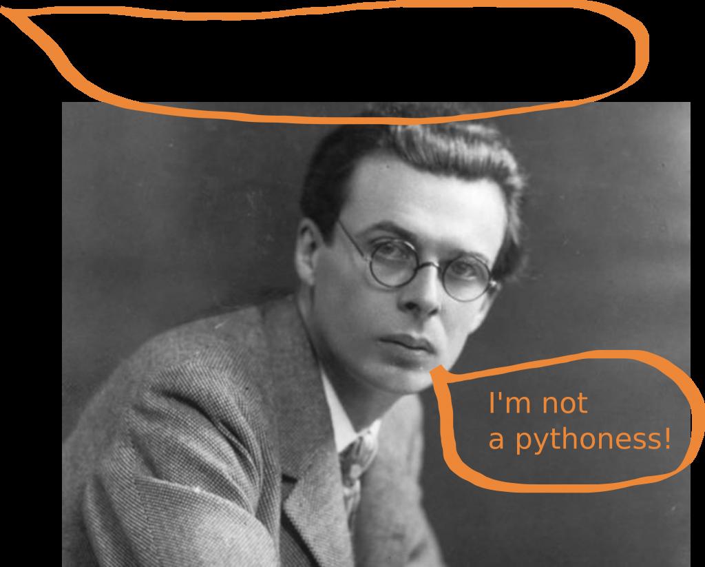 aldous huxley was not a pythoness