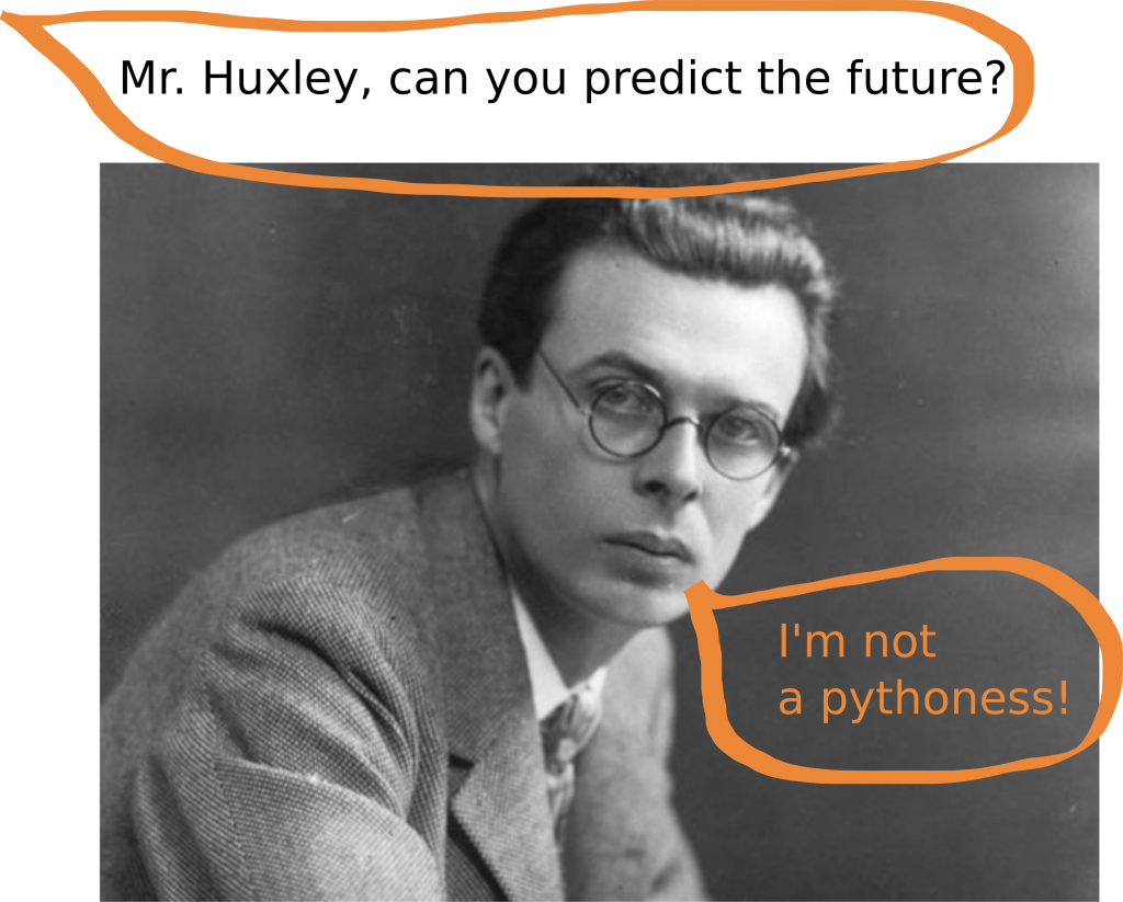 aldous huxley was not a pythoness